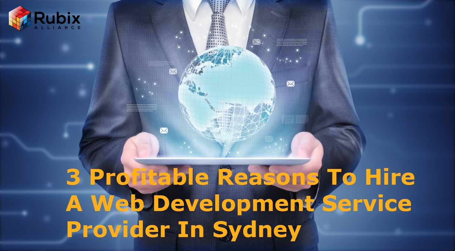 3 Profitable Reasons To Hire A Web Development Service Provider In Sydney